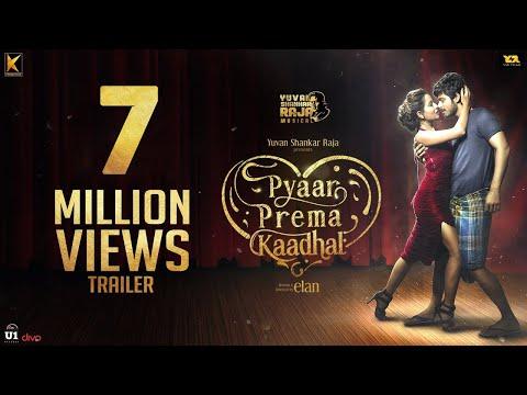 Pyaar Prema Kaadhal Trailer