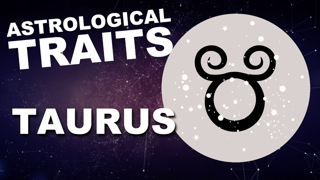 Taurus: Astrological Traits
