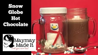 Snow Globe Hot Chocolate Treats