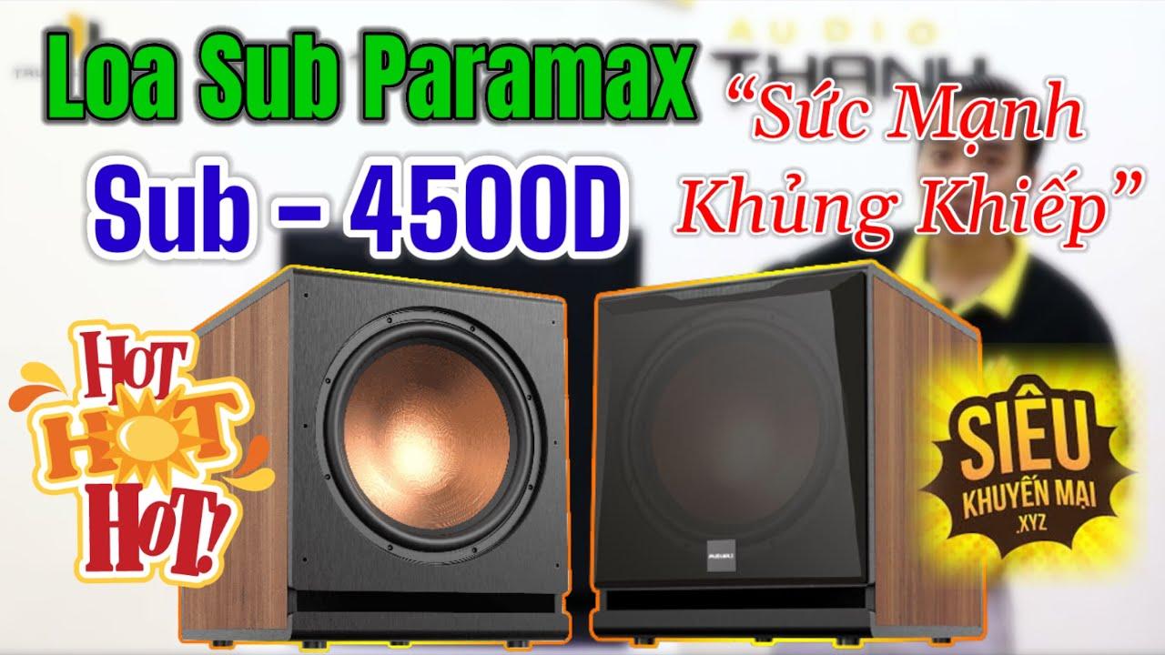 Đánh giá chi tiết loa sub Paramax Sub 4500D và test chất âm thực tế hay nuốt đĩa