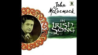 John McCormack - Green Isle of Erin [Audio Stream]