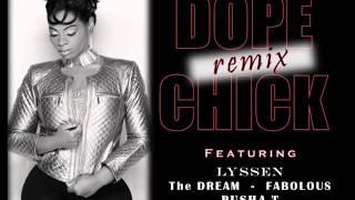 LYSSEN Dope Chick Remix - Ft. The Dream, LYSSEN, Fabolous, Pusha T