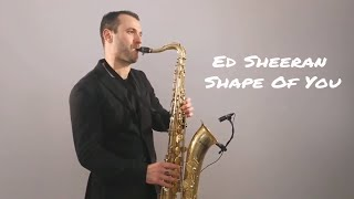Ed Sheeran   Shape Of You [Saxophone Cover] By Juozas Kuraitis