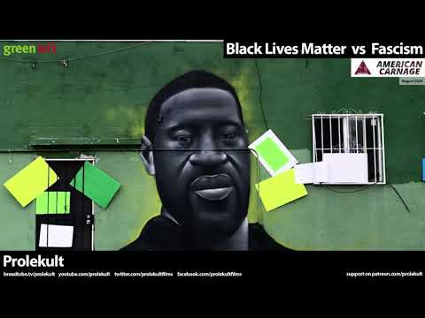 Black Lives Matter vs Fascism - Prolekult American Carnage and Discussion by Jono Mi Lo & Dirk Kelly