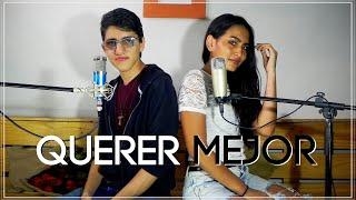 Juanes   Querer Mejor Ft. Alessia Cara   Santi Aricapa, Melanny C.M. Cover
