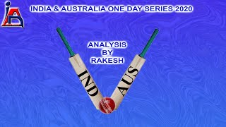 India & Australia One day series 2020 analysis by Rakesh Deva Reddy, Sports Analyst from USA.