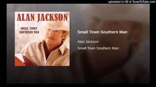 Alan Jackson - Small Town Southern Man (Slowed)