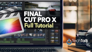 Final Cut Pro X - FULL TUTORIAL