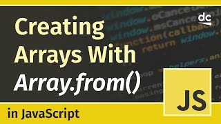 Create arrays from objects with the Array.from() - JavaScript Tutorial