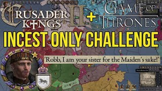 CK2 Game of Thrones - Incest Only Challenge
