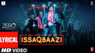 Zero: ISSAQBAAZI With Lyrics | Shah Rukh Khan, Salman