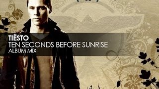 Tiësto - Ten Seconds Before Sunrise