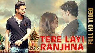 Tere Layi Ranjhna  Ashu Rb