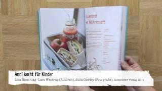 Anni kocht für Kinder -- Das neue Kinderkochbuch!