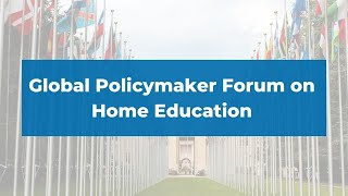 Global Policymakers Forum on Home Education