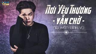 Nơi Yêu Thương Vẫn Chờ - Nguyễn Đình Vũ - YouTube