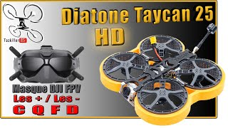 Diatone TAYCAN 25 - Review Test Démo - Masque DJI FPV, on en parle ? ...