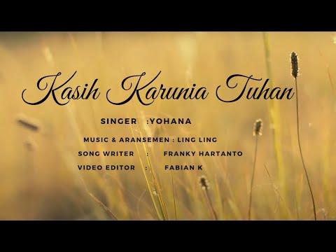 Kasih Karunia Tuhan (cover by Yohana)