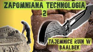 Zapomniana technologia – BAALBECK Część 2 – Dr Franc Zalewski