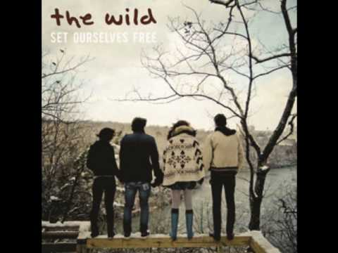 The Wild - Set Ourselves Free