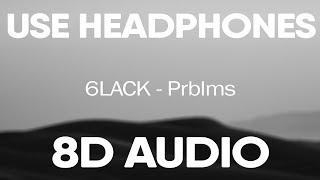 6LACK – Prblms (8D AUDIO)