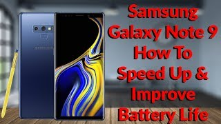 Samsung Galaxy Note 9 How To Speed Up & Improve Battery Life - YouTube Tech Guy