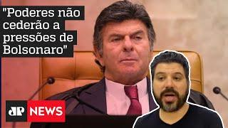 Após ataques de Bolsonaro, Fux afirma que STF não será fechado