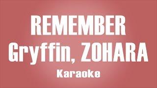 Gryffin With ZOHARA   Remember Karaoke  Instrumental