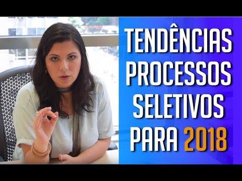 TENDÊNCIAS DO MERCADO DE TRABALHO E PROCESSOS SELETIVOS EM 2018