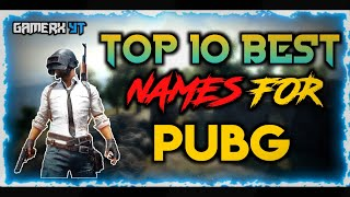 TOP 10 BEST NAMES FOR PUBG | UserName / Nick Name | GAMERx YT