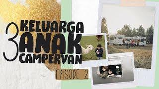 3 Keluarga 3 Campervan: Episode 2 (Pengalaman Pertama Camping Bertiga!)