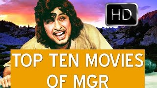 Top ten movies of puratchi thalaivar mgr (M.G.Ramachandran)