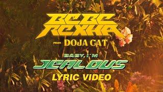 Bebe Rexha - Baby, I'm Jealous (feat. Doja Cat) [Official Lyrics Video]