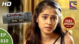 Crime Patrol Dial 100 - Ep 810 - Full Episode - 29th June, 2018