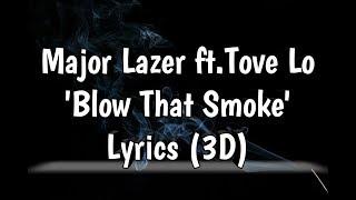 Major Lazer Ft.Tove Lo   Blow That Smoke (Lyrics🎵)