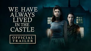 We Have Always Lived in the Castle (2018) Video