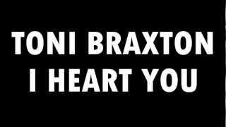 Toni Braxton - I Heart You (2012) (Lyrics in description)