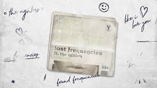Lost Frequencies Ft. The NGHBRS   Like I Love You (DIVIIDE REMIX)