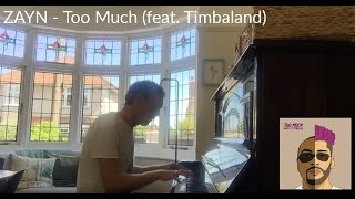 ZAYN feat. Timbaland - Too Much (solo piano cover)