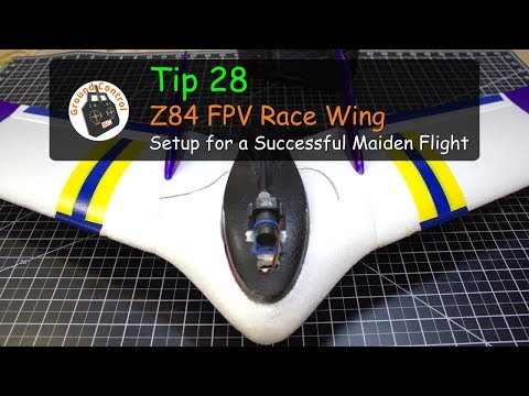 tip-28--z84-fpv-race-wing--tips-amp-setup-for-a-successful-maiden-flight