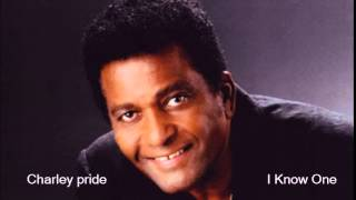 Charley Pride : I Know One