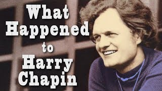What Happened To HARRY CHAPIN