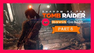 Shadow of the Tomb Raider Part 8 Full HD GamePlay