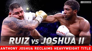 Anthony Joshua outpoints Andy Ruiz Jr. to reclaim titles | Post Match Analysis | CBS Sports HQ