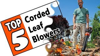 🌻 Best Corded Leaf Blower 2019 - Review Of The Top 5 Electric Blowers For Homeowners