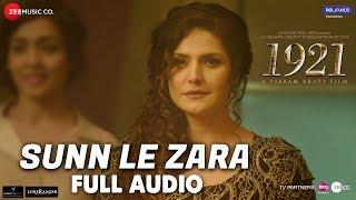 Sunn Le Zara - Full Audio   1921   Zareen Khan & Karan Kundrra   Arnab Dutta   Harish Sagane