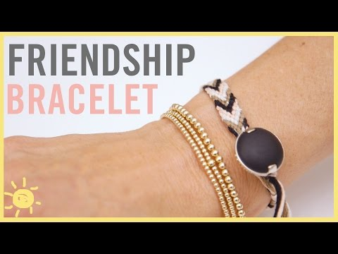 DIY | Friendship Bracelet 2 Ways!