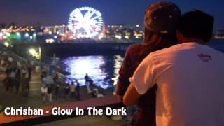 Chrishan - Glow In The Dark ♥