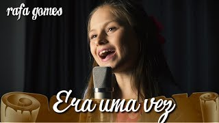 RAFA GOMES - ERA UMA VEZ (KELL SMITH)