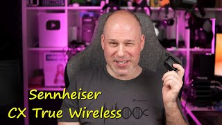 Sennheiser CX True Wireless   wieder mal top Klang, aber...